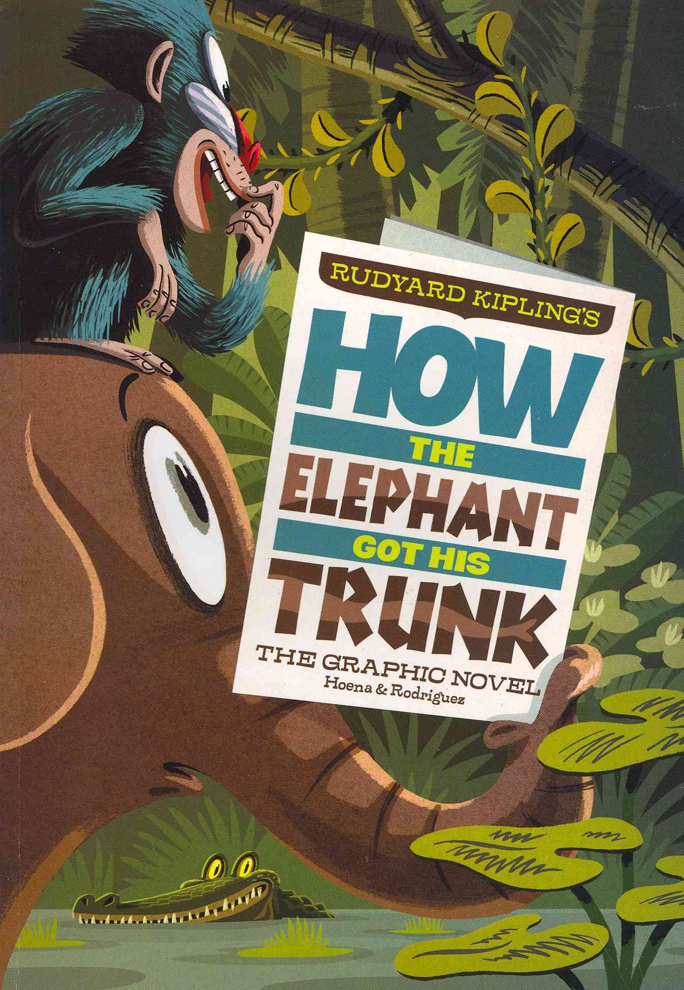 How the Elephant Got His Trunk By Kipling, Rudyard